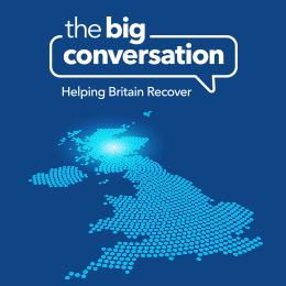 The big conversation, helping Britain recover.
